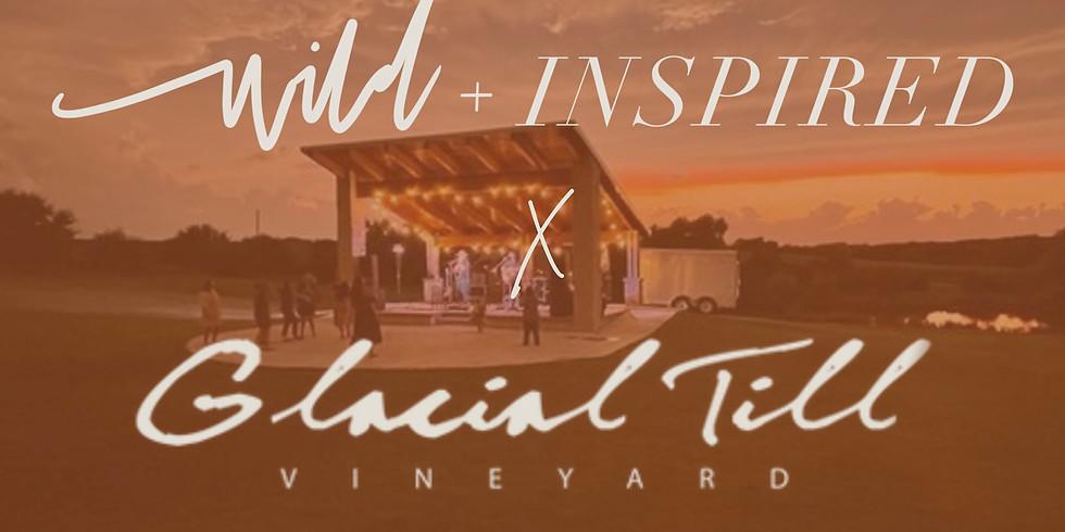 Wild + Inspired x Glacial Till Vineyard