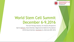 Cell Therapy:  An Industry Perspective  Martin McGlynn  World Stem Cell Summit 2016