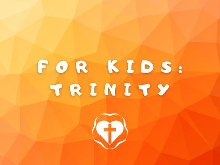 For Kids: Trinity Sunday