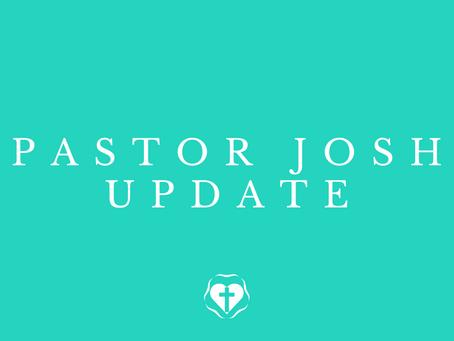 Pastor Josh Update