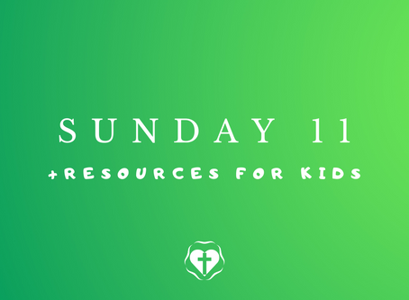 Sunday 11 (Video Service and Children's Resources)