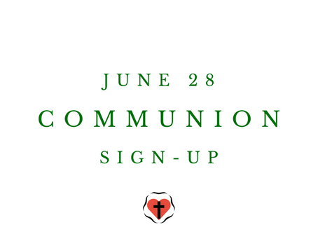 Sign-up for Communion - June 28