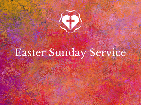 Easter Sunday Service - He is Risen!