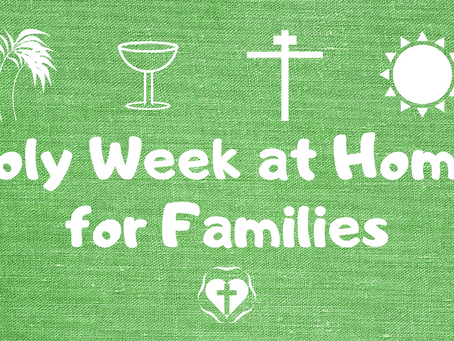 Holy Week at Home - Family Ideas