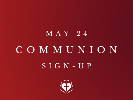Sign-up for Communion - May 24
