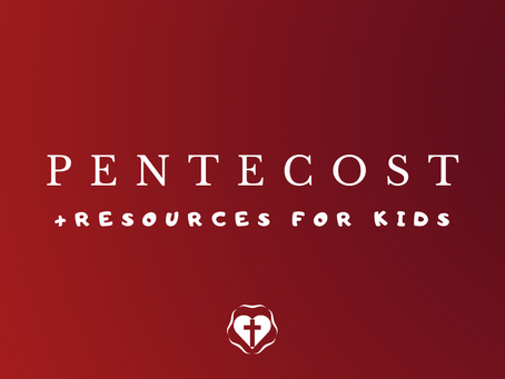 Pentecost Sunday (Video Service and Children's Resources)