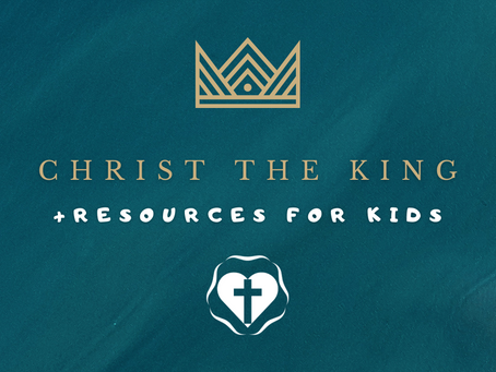 Christ the King - Video Service and Children's Resources