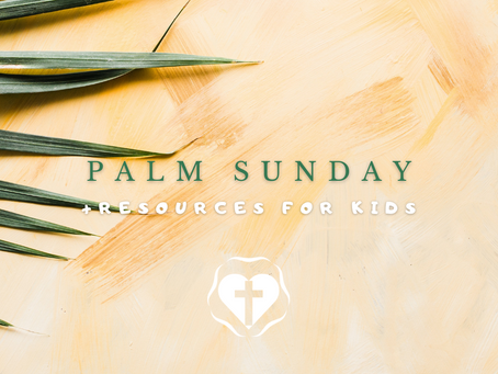 Palm Sunday Service and Resources for Kids - 2021