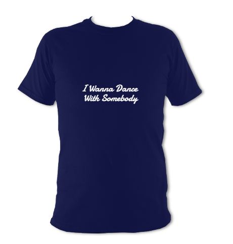 """blue t-shirt """"I Wanna Dance With Somebody"""""""