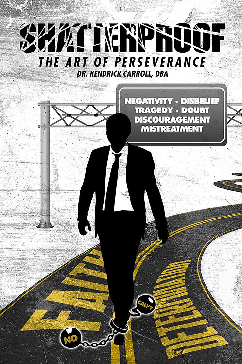 SHATTERPROOF: The Art of Perseverance (Hard Cover)