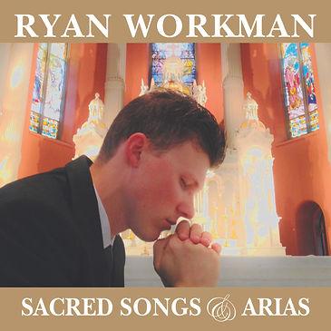 Ryan Workman Sacred Songs Arias