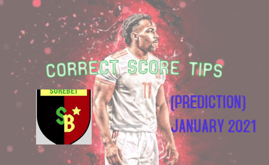 correct score tips prediction for Jan 2021