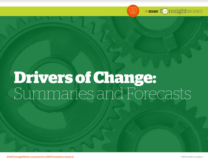 Helping You Anticipate and Prepare for the Future: Drivers of Change Summaries and Forecasts
