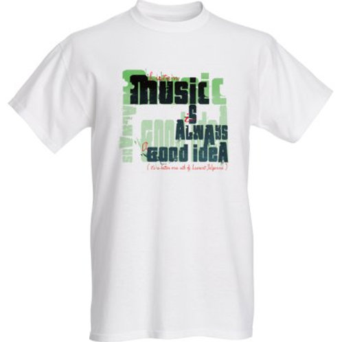 "T-shirt "" Music is a good idea"""