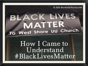 How I Came to Understand the Black Lives Matter Movement/ #BlackLivesMatter