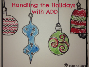 Tips for Handling the Holidays with ADD