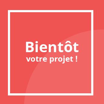 Bientôt votre projet !