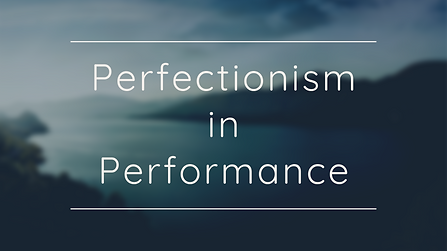 Perfectionism in Performance.png