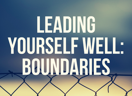 Lead Yourself Well: Put Boundaries in Place