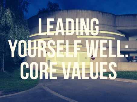 Lead Yourself Well: Core Values