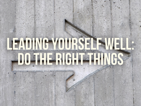 Lead Well: Do the Right Things