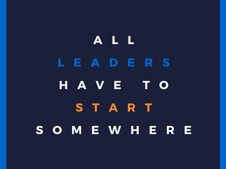 All Leaders Have to Start Somewhere
