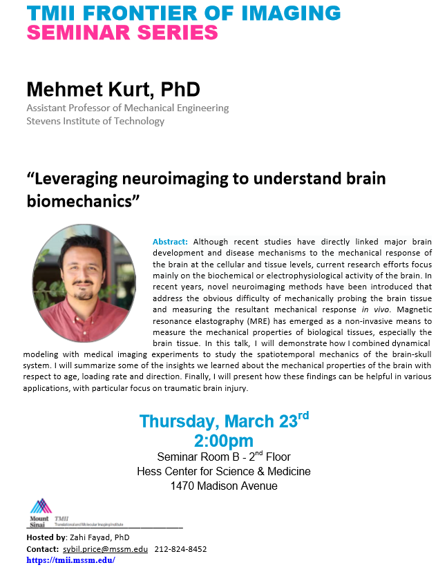 Prof. Kurt presented the neuromechanics imaging research efforts at Kurtlab in an invited talk at the Translational and Molecular Imaging Institute (TMII) at Icahn School of Medicine, Mount Sinai.