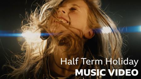 Half term Holiday MUSIC VIDEO