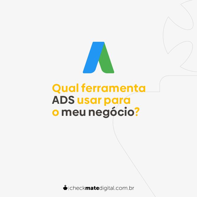 Qual ferramenta ADS usar para o meu negócio?