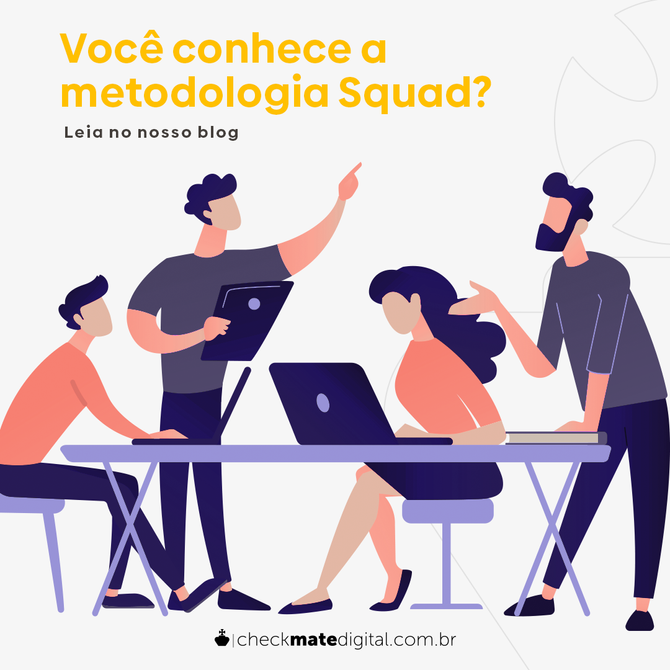Você conhece a metodologia Squad?
