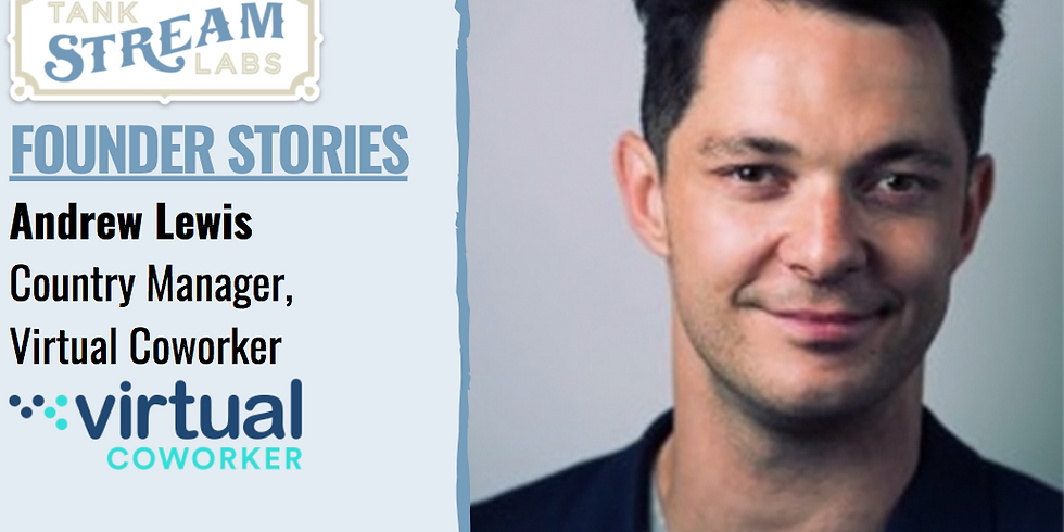 Founder Stories: Andrew Lewis, Country Manager, Virtual Coworker