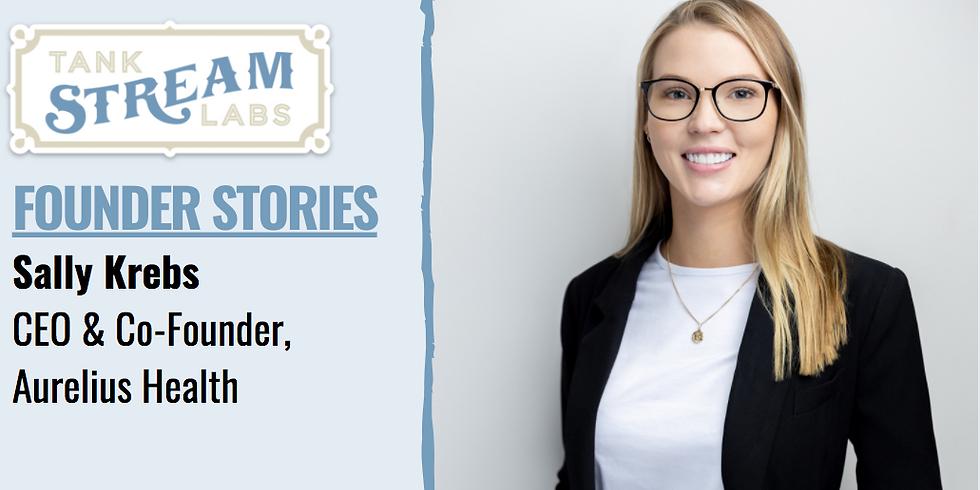 Founder Stories: Sally Krebs, CEO & Co-Founder, Aurelius Health