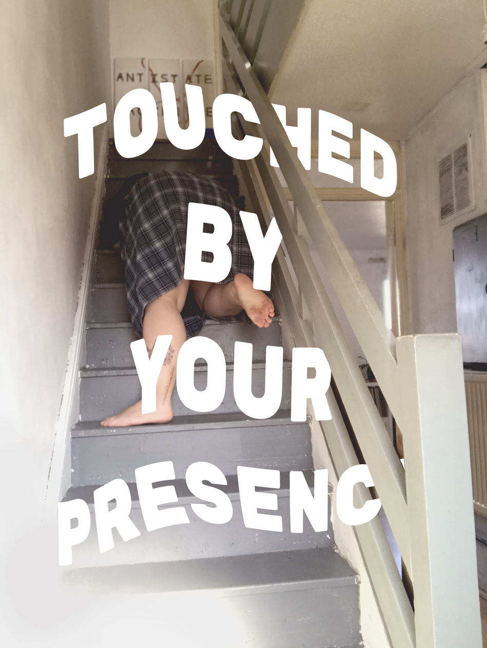 touched by your presence