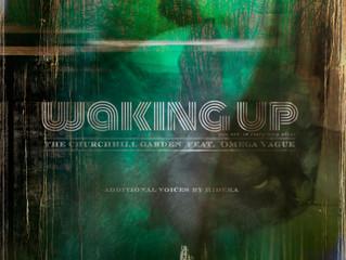 THE CHURCHILL GARDEN FEAT. OMEGA VAGUE – 'WAKING UP'