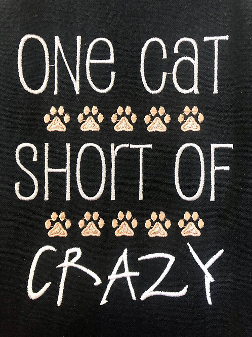 One Cat Short Of Crazy - Embroidered Kitchen Towel