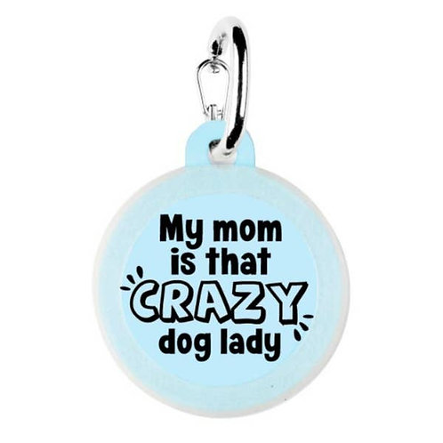 My Mom Is That Crazy Dog Lady