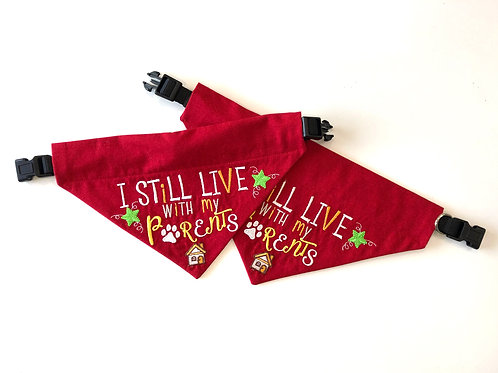 I Still Live With My Parents - Over The Collar Dog Bandana