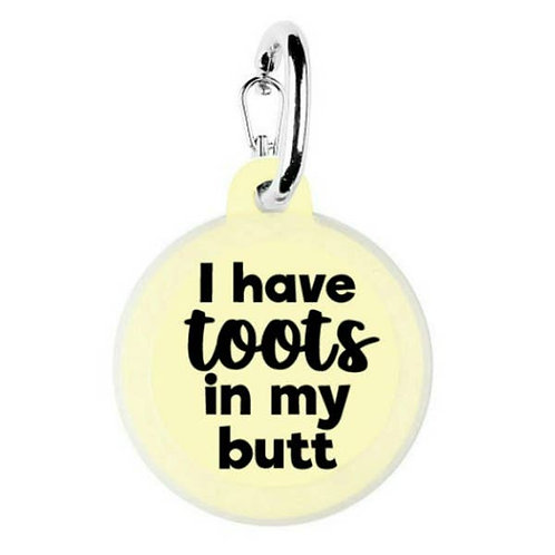 I Have Toots In My Butt Bad Tag