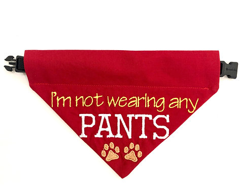 I'm Not Wearing Any Pants - Over The Collar Dog Bandana