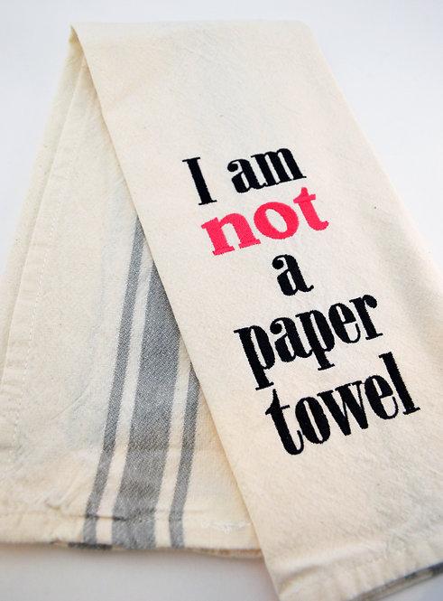 I Am NOT A Paper Towel