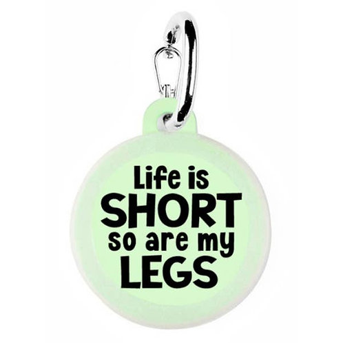 Life I Short. So Are My Legs.