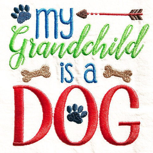 My Grandchild Is A Dog Embroidered Towel