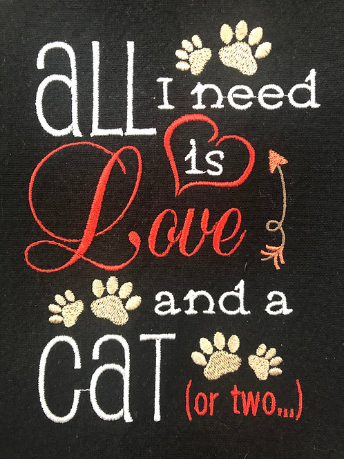 All I Need Is Love & A Cat - Embroidered Towel