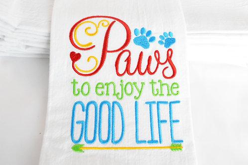 """Paws To Enjoy The Good Life"" Tea Towel"
