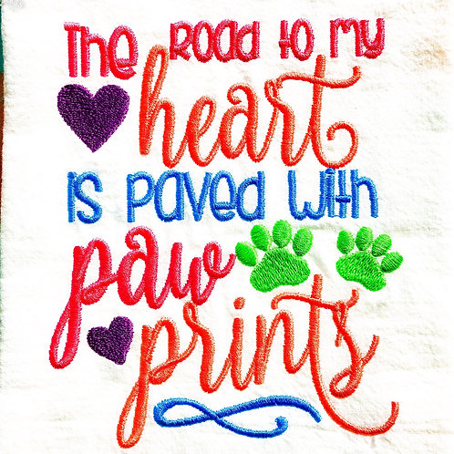 The road to my heart is paved with paw prints embroidered towel