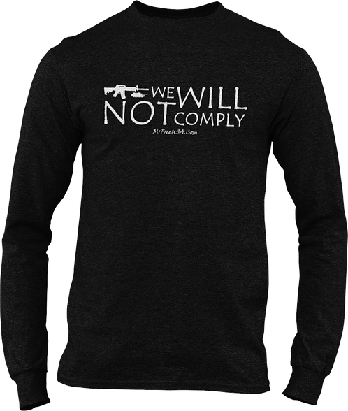 We Will Not Comply Long sleeve t-shirt