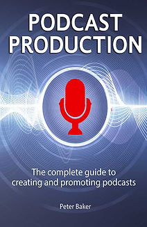 Podcast Production by Peter Baker KINDLE