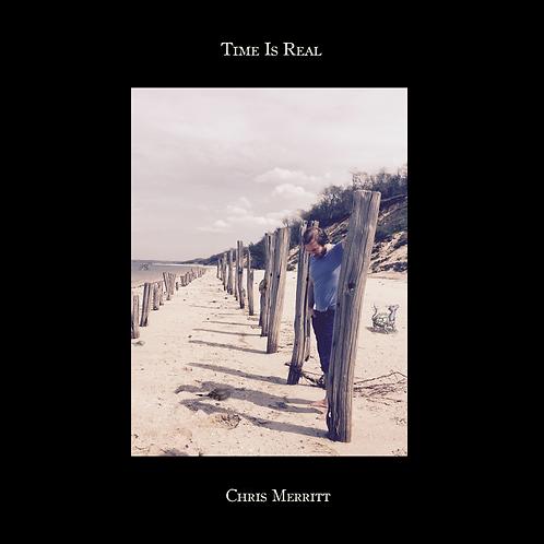 Time Is Real by Chris Merritt: Full Album