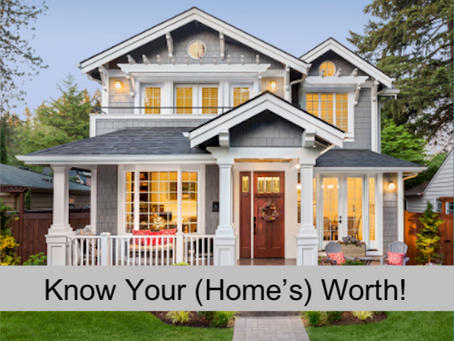 Know Your (Home's) Worth!!