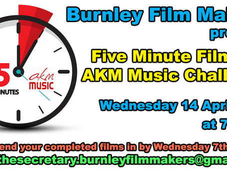 AKM Music and 5 Minute Film Challenge 14th April 2021